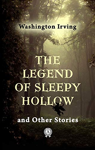 The Legend of Sleepy Hollow and Other Stories (English Edition) eBook: Irving, Washington: Amazon.es: Tienda Kindle