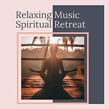 Relaxing Music Spiritual Retreat: Music for Yoga & Meditation Retreats