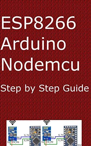ESP8266: Step by Step Book for ESP8266 IOT, Arduino Nodemcu Dev Kit...