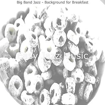 Big Band Jazz - Background for Breakfast