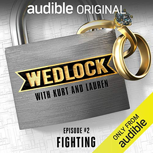 Ep. 2: Fighting (Wedlock with Kurt and Lauren) copertina