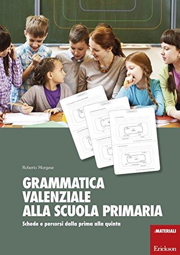 Grammatica valenziale con la Lim. Attività per la scuola primaria
