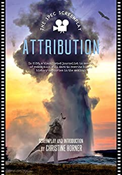 Attribution: The Screenplay by [Christine Horner]