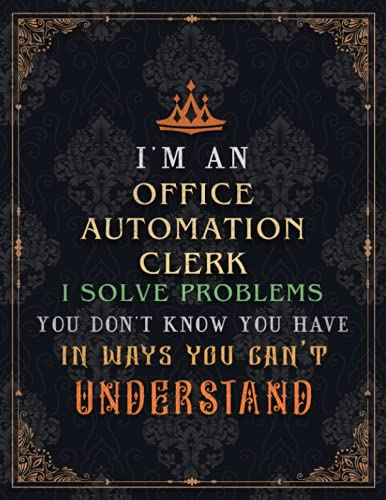 Compare Textbook Prices for Office Automation Clerk Lined Notebook - I'm An Office Automation Clerk I Solve Problems You Don't Know You Have In Ways You Can't Understand Job ... Lesson, A4, Journal, Homework, Daily, Journal  ISBN 9798523664298 by Mccall, Lulu