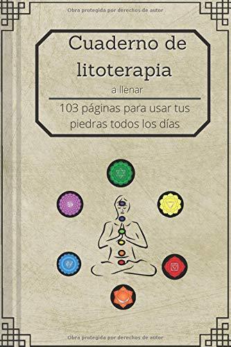 cuaderno de litoterapia: libro de piedras energeticas, piedras chakras naturales grandes, cuaderno para rellenar con tu piedra favorita,