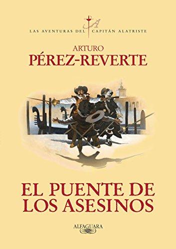 El puente de los Asesinos (Las aventuras del capitán Alatriste 7 ...