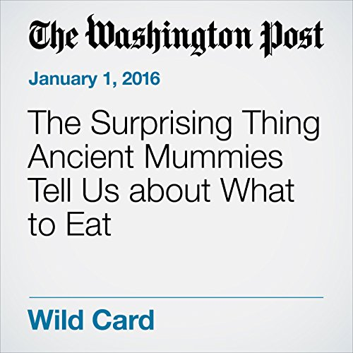 The Surprising Thing Ancient Mummies Tell Us about What to Eat audiobook cover art