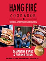 Hang Fire Cookbook: Recipes and Adventures in American BBQ