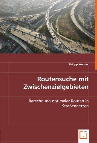 Routensuche mit Zwischenzielgebieten: Berechnung optimaler Routen in Straßennetzen