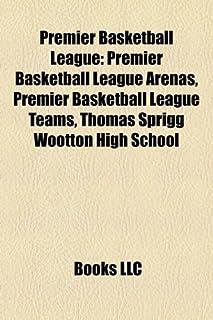 Premier Basketball League: Premier Basketball League Arenas, Premier Basketball League Teams, Thomas Sprigg Wootton High S...