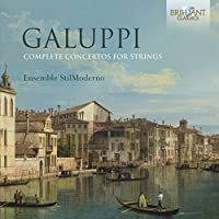 Galuppi: Complete Concertos for Strings by Ensemble Stil Moderno