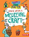 Once Upon a Medieval Craft (Happily Ever Crafter)