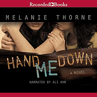 Hand Me Down                   By:                                                                                                                                 Melanie Thorne                               Narrated by:                                                                                                                                 Ali Ahn                      Length: 9 hrs and 2 mins     9 ratings     Overall 3.9