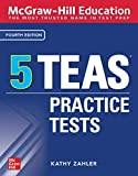 McGraw-Hill Education 5 TEAS Practice Tests, Fourth Edition (Mcgraw Hill's 5 TEAS Practice Tests)