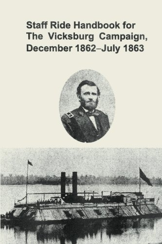Staff Ride Handbook for the Vicksburg Campaign, December 1862-July 1863 by Dr. Christopher R. Gabel (2013-12-05)