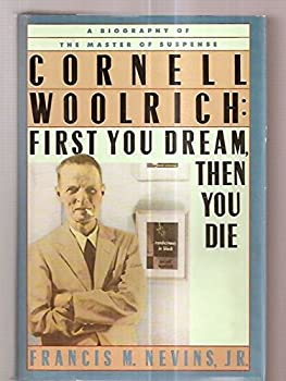 Cornell Woolrich: First You Dream, Then You Die 0892962976 Book Cover