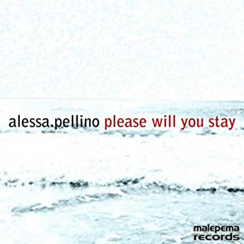 Please Will You Stay