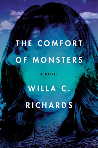 Compare Textbook Prices for The Comfort of Monsters: A Novel  ISBN 9780063053021 by Richards, Willa C