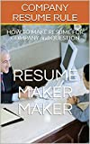COMPANY RESUME RULE : HOW TO MAKE RESUME FOR COMPANY and QUESTION (resume making) (English Edition)