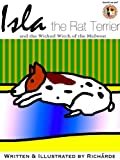 Isla the Rat Terrier and the Wicked Witch of the Midwest (English Edition)