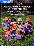 Puppen zum Knuddeln und Liebhaben: Einfach selbst gemacht