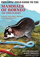Phillipps Field Guide to the Mammals of Borneo (2nd edition)