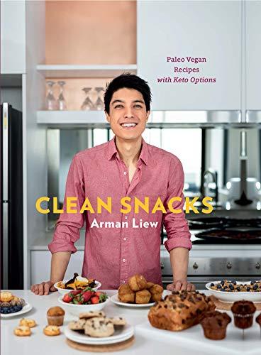 Clean Snacks Paleo Vegan Recipes With Keto Options English Edition Ebook Liew Arman Amazon De Kindle Shop
