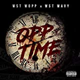 Opp Time (feat. WST Wavy) [Explicit]