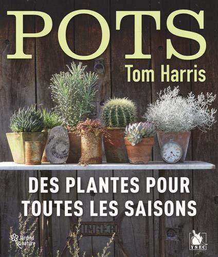 Des pots... : Des plantes pour toutes les saisons