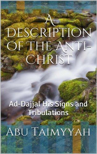 Dajjal A Description of The Fitnah Dajjal the AntiChrist & End of Days: Dajjal the Antichrist The End of Days Fitnah Dajjal