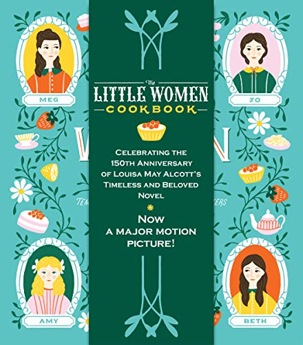 The Little Women Cookbook: Tempting Recipes from the March Sisters and Their Friends and Family (English Edition)