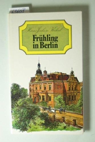 Frühling in Berlin und anderswo in der Mark.
