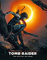 Shadow of the Tomb Raider The Official Art Book de Paul Davies