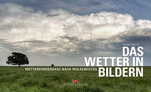Das Wetter in Bildern: Wettervorhersage nach Wolkenfotos