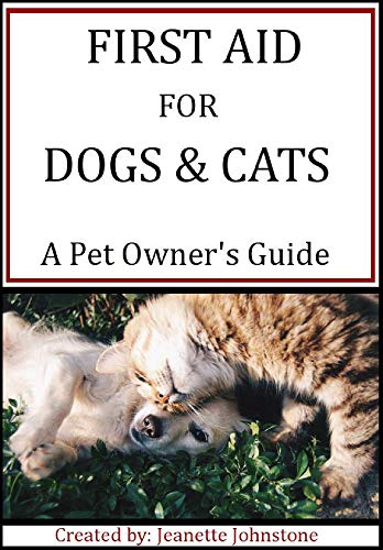 First Aid for Dogs & Cats: A Pet Owner's Guide by [Jeanette Johnstone]