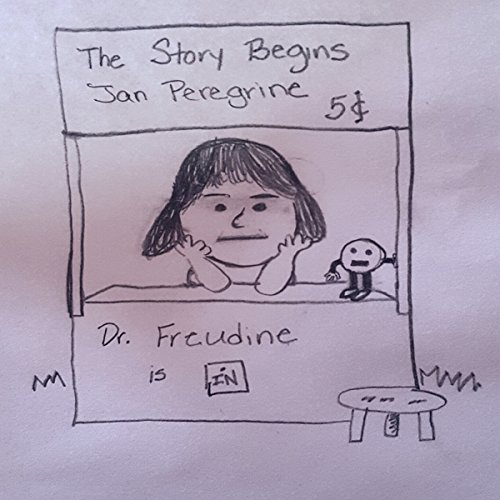Dr. Freudine Is In: The Story Begins audiobook cover art