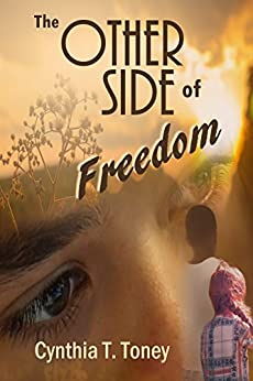 The Other Side of Freedom by [Cynthia T. Toney]