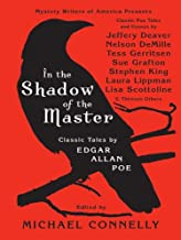 In the Shadow of the Master: Classic Tales by Edgar Allan Poe and Essays by Jeffery Deaver, Nelson DeMille, Tess Gerritsen, Sue Grafton, Stephen King, ... Lisa Scottoline, and Thirteen Others