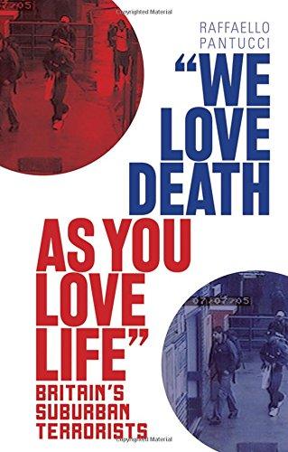 """We Love Death As You Love Life"": Britain's Suburban Terrorists"