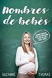 Nombres de bebé (Libro En Español/Baby Names-Spanish book version): Nombres únicos para bebés con significado espiritual para niños y niñas