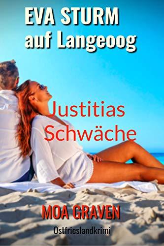 Justitias Schwäche - Der 2. Fall für Eva Sturm auf Langeoog: Ostfrieslandkrimi (Eva Sturm ermittelt)