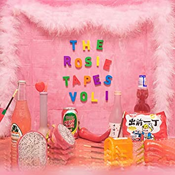 The Rosie Tapes, Vol. 1