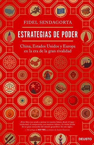 Estrategias de poder: China, Estados Unidos y Europa en la era de la gran rivalidad (Sin colección)
