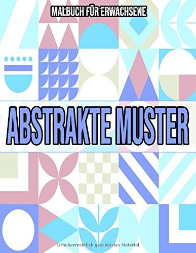 Abstrakte Muster: Malbuch für erwachsene: Malbuch für erwachsene abstrakt