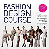 Fashion Design Course: Principles, Practice, and Techniques: