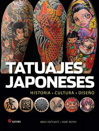 Tatuajes japoneses: HISTORIA - CULTURA - DISEÑO (Satori Arte)