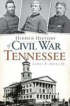 Hidden History of Civil War Tennessee