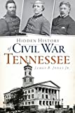 Hidden History of Civil War Tennessee