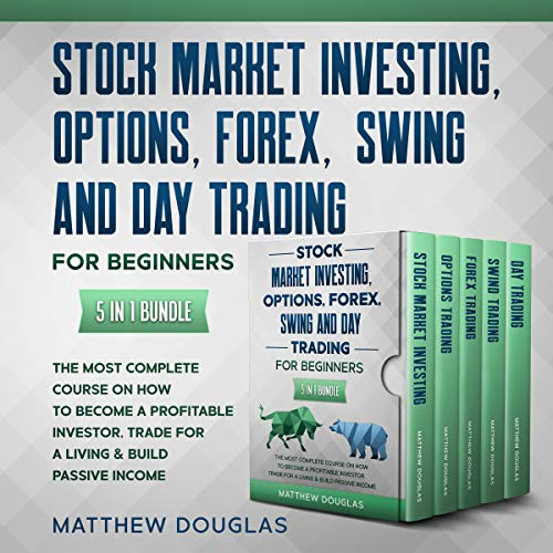 Stock Market Investing, Options, Forex, Swing and Day Trading for Beginners: 5 in 1 Bundle cover art