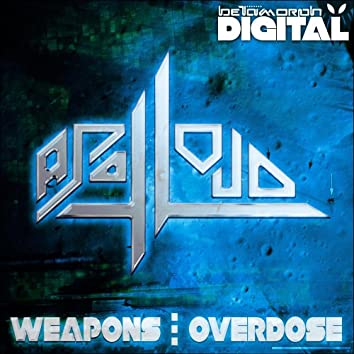Weapons / Overdose